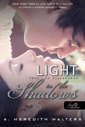 A. Meredith Walters - Light in the Shadows - Fény az éjszakában - fűzött