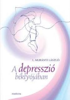 L.Murányi  László - A depresszió béklyójában ÜKH 2018