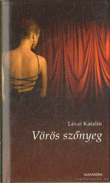 LÉVAI KATALIN - Vörös szőnyeg [antikvár]