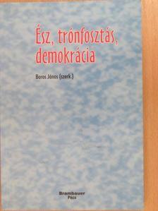 Danka István - Ész, trónfosztás, demokrácia [antikvár]