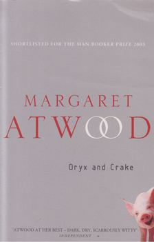 Margaret Atwood - Oryx and Crake [antikvár]
