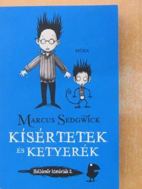 Marcus Sedgwick - Kísértetek és ketyerék [antikvár]