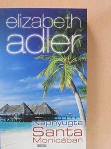 Elizabeth Adler - Napnyugta Santa Monicában [antikvár]