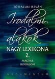 Tótfalusi István - Irodalmi alakok nagy lexikona 2. Magyar Irodalom