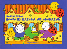 Bartos Erika - Bogyó és Babóca az óvodában