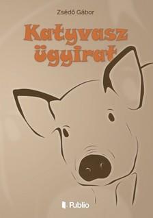 Gábor Zsédő - Katyvasz ügyirat [eKönyv: epub, mobi]