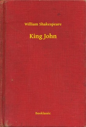 William Shakespeare - King John [eKönyv: epub, mobi]