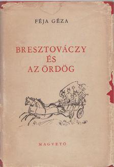 FÉJA GÉZA - Bresztováczy és az ördög [antikvár]