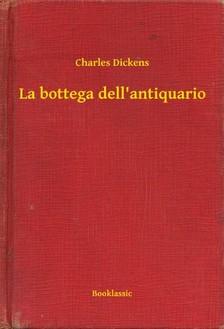 Charles Dickens - La bottega dell'antiquario [eKönyv: epub, mobi]