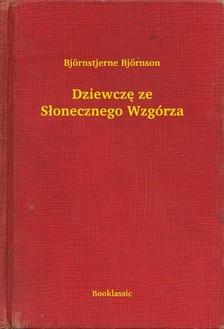 Björnstjerne Björnson - Dziewczê ze S³onecznego Wzgórza [eKönyv: epub, mobi]