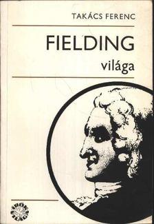 Takács Ferenc - Fielding világa [antikvár]