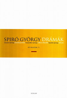 Spiró György - DRÁMÁK - ÁTIRATOK 1. ###