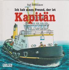 Ralf Butschkow - Ich hab einen Freund, der ist Kapitän [antikvár]
