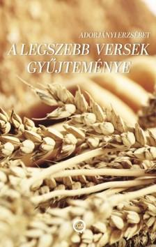 Erzsébet Adorjányi - A legszebb versek gyűjteménye [eKönyv: epub, mobi]
