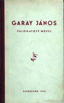 Garay János - Garay János válogatott művei [antikvár]