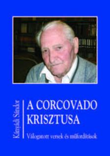Kányádi Sándor - A CORCOVADO KRISZTUSA