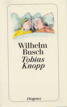 Wilhelm Busch - Tobias Knopp [antikvár]