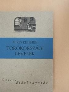 Mikes Kelemen - Törökországi levelek [antikvár]