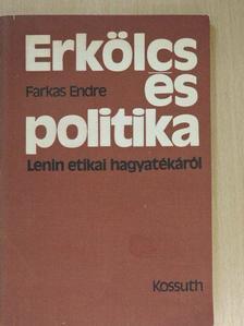 Farkas Endre - Erkölcs és politika [antikvár]