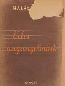 Halász Gyula - Édes anyanyelvünk [antikvár]