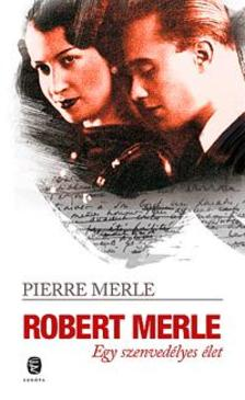 Pierre MERLE - Robert Merle