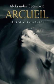 Beèanoviæ, Aleksandar - Arcueil. Illuzórikus almanach
