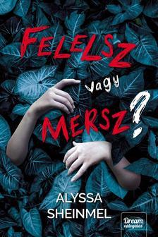 Alyssa Sheinmel - Felelsz vagy mersz?