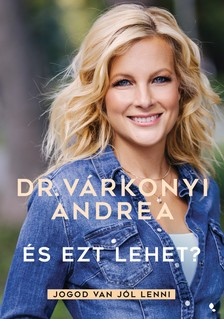 Dr. Várkonyi Andrea - És ezt lehet?