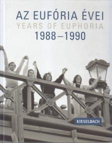Nagy Piroska - Az Eufória évei/Years of Euphoria 1988-1990
