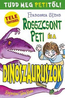 Francesca Simon - Rosszcsont Peti és a dinoszauruszok