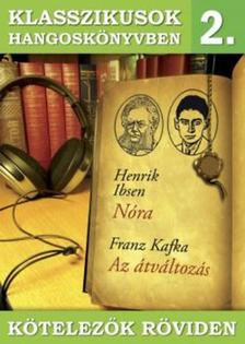 Ibsen, Kafka - KLASSZIKUSOK HANGOSKÖNYVBEN 2. - KÖTELEZŐK RÖVIDEN