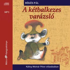 Békés Pál - A kétbalkezes varázsló / MP3 Hangoskönyv