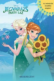 NINCS SZERZŐ - Disney - Jégvarázs: Party láz - meseregény