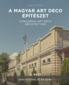 Bolla Zoltán - A magyar art deco építészet - II. rész