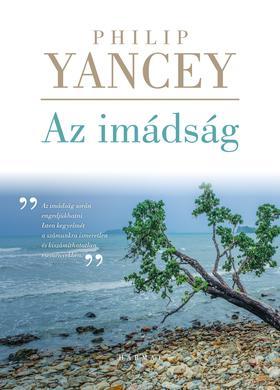 Philip Yancey - Az imádság - új