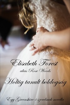 Forest Elisabeth - Holtig tanult boldogság [eKönyv: epub, mobi]