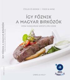 Így főznek a magyar birkózók [antikvár]