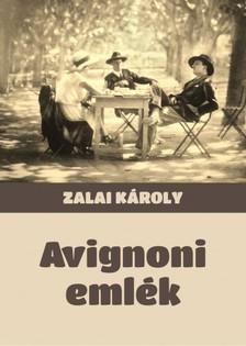 Zalai Károly - Avignoni emlék [eKönyv: epub, mobi]