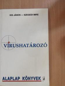 Kis János - Vírushatározó [antikvár]