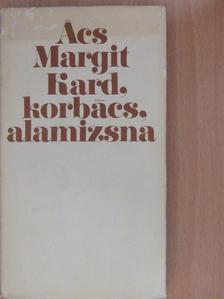 Ács Margit - Kard, korbács, alamizsna [antikvár]