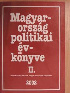 Agárdi Péter - Magyarország politikai évkönyve 2002. II. [antikvár]