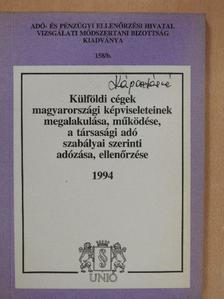 Aradi Pál - Külföldi cégek magyarországi képviseleteinek megalakulása, működése, a társasági adó szabályai szerinti adózása, ellenőrzése [antikvár]