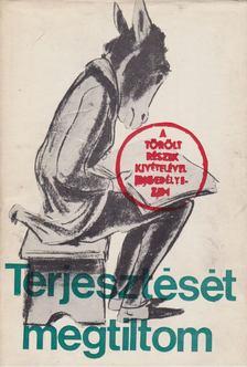 """Markovits Györgyi - """"Terjesztését megtiltom"""" [antikvár]"""