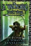 John Flanagan - A Vadonjáró tanítványa 4. A Tölgylevelesek - KEMÉNY BORÍTÓS