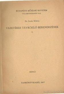 Dr. Izsák Miklós - Vezetékes távközlő berendezések I. [antikvár]