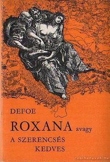 Daniel Defoe - Roxana, avagy a szerencsés kedves [antikvár]