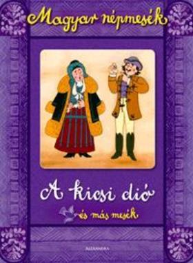 Magyar népmesék: A kicsi dió és más mesék