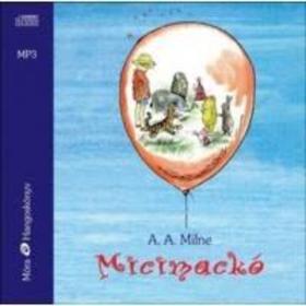 A. A. Milne - Micimackó / MP3 Hangoskönyv
