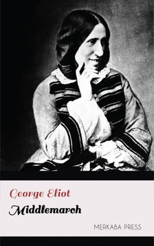 George Eliot - Middlemarch [eKönyv: epub, mobi]