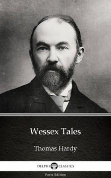Thomas Hardy - Wessex Tales by Thomas Hardy (Illustrated) [eKönyv: epub, mobi]